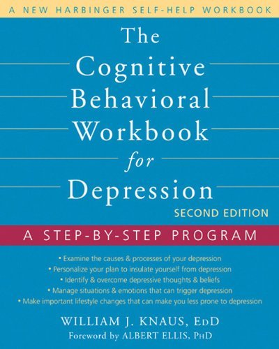 William J. Knaus The Cognitive Behavioral Workbook For Depression A Step By Step Program 0002 Edition;