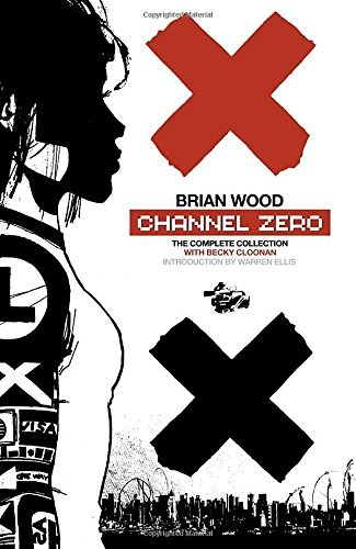 Brian Wood Channel Zero The Complete Collection