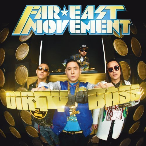Far East Movement Dirty Bass