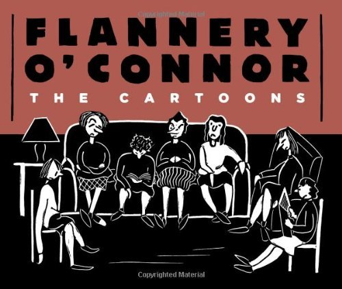 Flannery O'connor Flannery O'connor The Cartoons