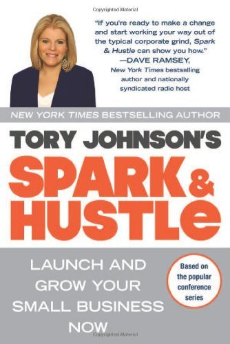 Tory Johnson Spark & Hustle Launch And Grow Your Small Business Now