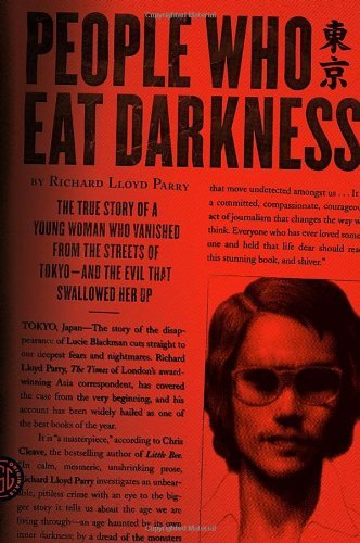 Richard Lloyd Parry People Who Eat Darkness The True Story Of A Young Woman Who Vanished From