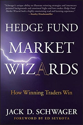 Jack D. Schwager Hedge Fund Market Wizards Entrepreneurial Lessons From The Rise And Fall Of