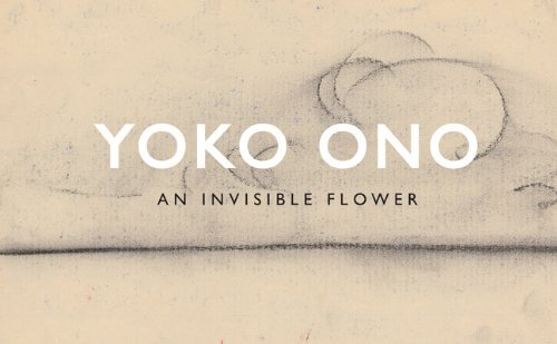 Ono Yoko An Invisible Flower
