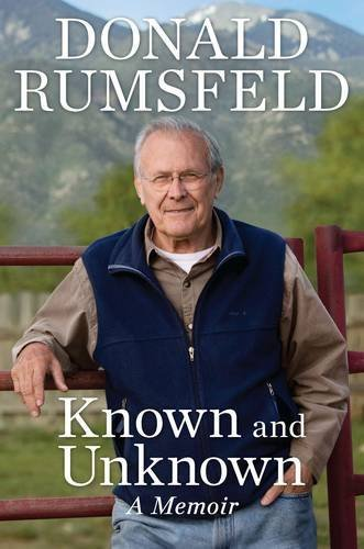 Donald Rumsfeld Known And Unknown A Memoir