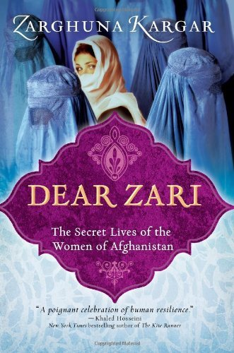 Zarghuna Kargar Dear Zari The Secret Lives Of The Women Of Afghanistan