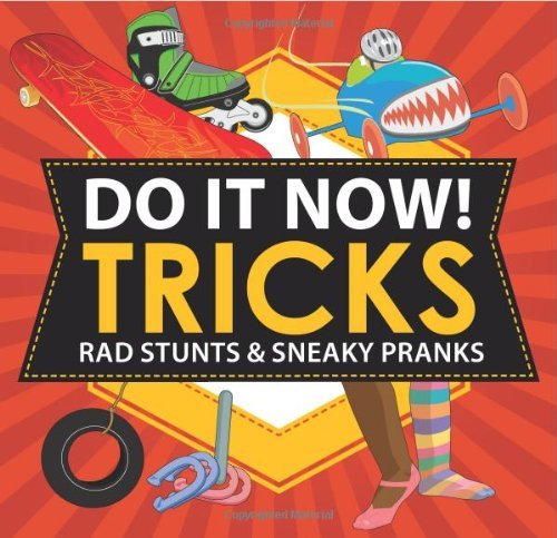Sarah Hines Stephens Do It Now! Tricks Rad Stunts & Sneaky Pranks