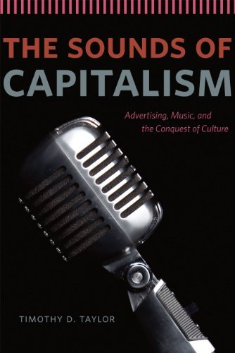 Timothy D. Taylor The Sounds Of Capitalism Advertising Music And The Conquest Of Culture