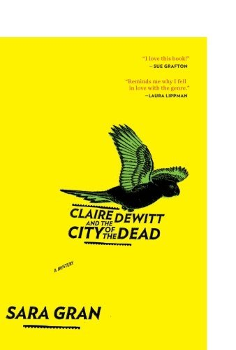 Sara Gran Claire Dewitt And The City Of The Dead