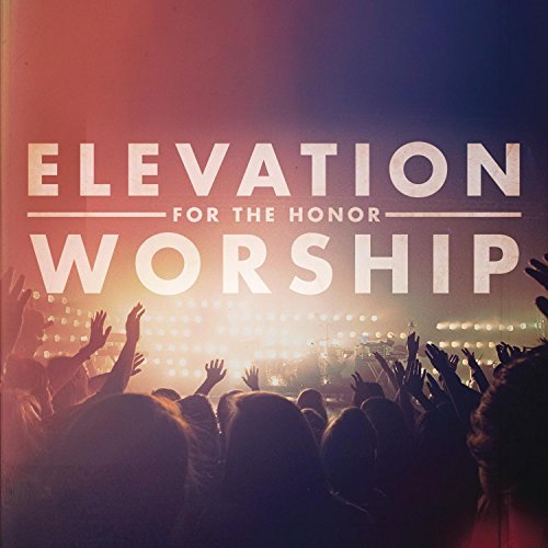 Elevation Church For The Honor