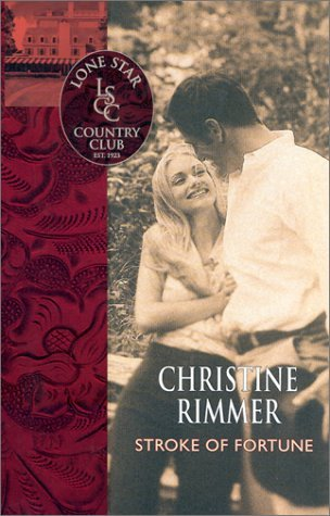 Christine Rimmer Lone Star Country Club Stroke Of Fortune