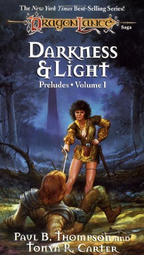 Paul B. Thompson Darkness & Light (dragonlance Preludes Vol. 1