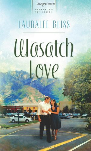 Lauralee Bliss Wasatch Love (heartsong Presents No. 930)