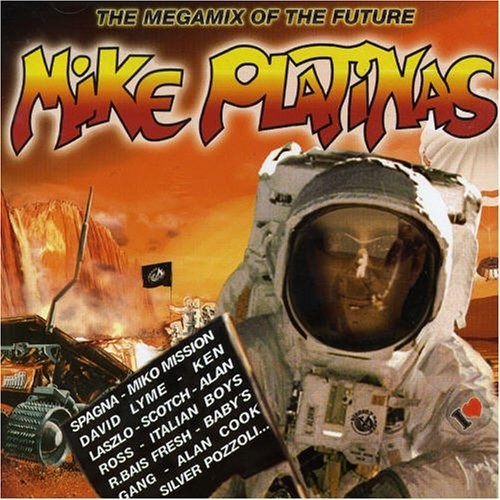 I Love Megamixes (ft Mike Plat I Love Megamixes (ft Mike Plat