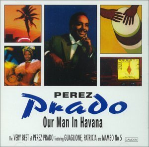 Perez Prado Our Man In Havana Very Best O Import Aus