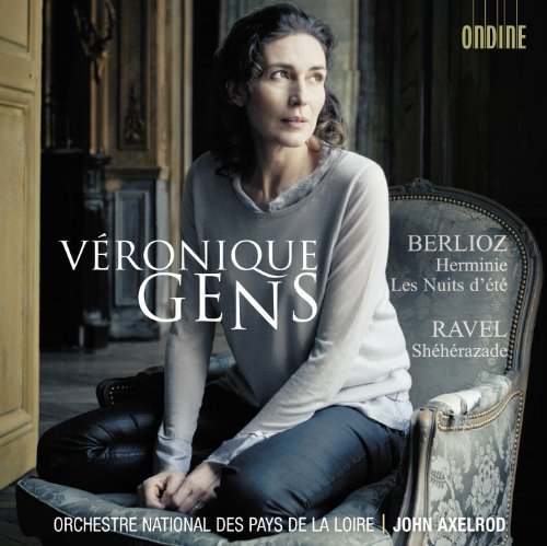 Berlioz Ravel Veronique Gens Berlioz & Ravel Gens Axelrod Orchestre Nationa