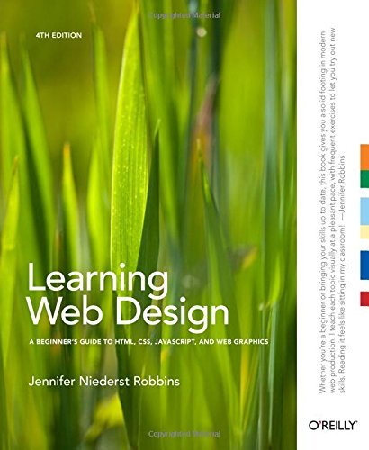 Jennifer Niederst Robbins Learning Web Design A Beginner's Guide To Html Css Javascript And 0004 Edition;