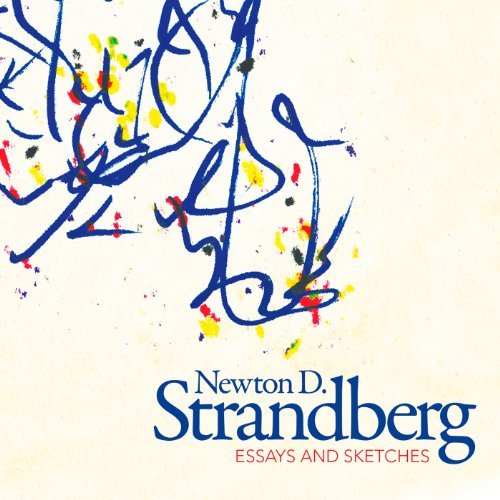 Newton D. Strandberg Essays & Sketches Enhanced CD Manahan Valek Briggs New York