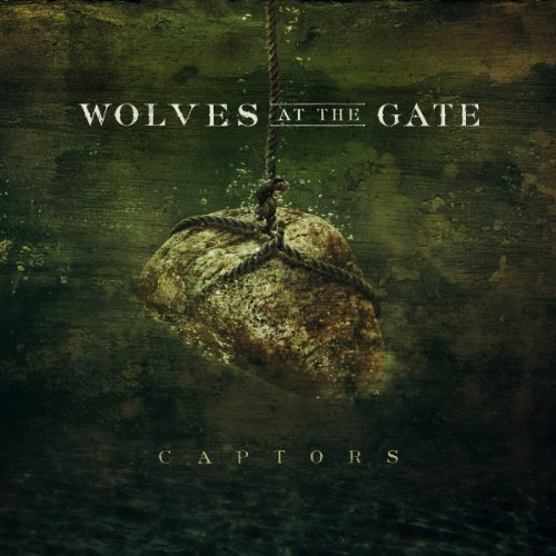 Wolves At The Gate Captors