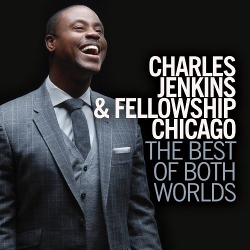 Pastor Charles & Fello Jenkins Best Of Both Worlds