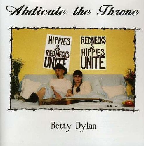 Betty Dylan Abdicate The Throne