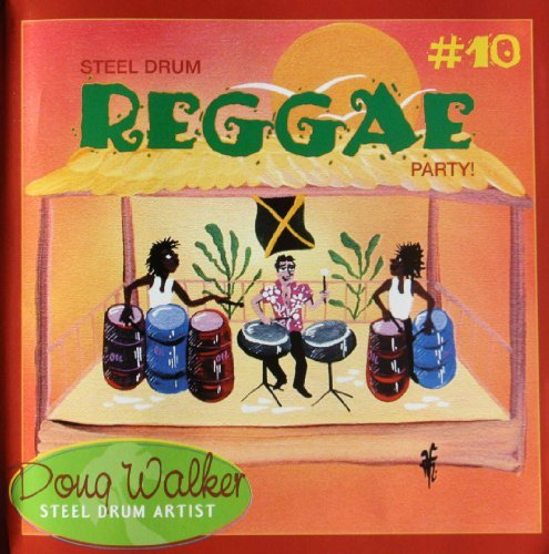 Doug Walker Steel Drum Reggae Party!