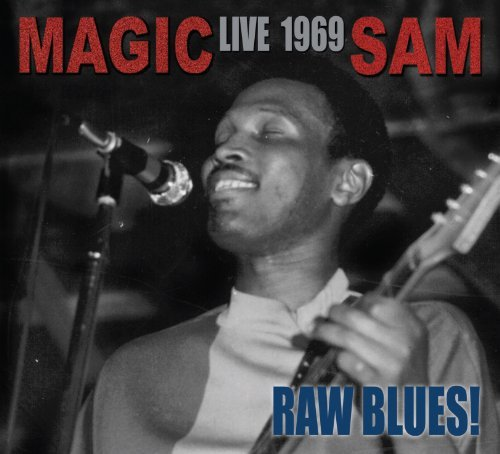 Magic Sam Raw Blues Live Magiv Sam Live