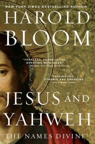 Harold Bloom Jesus & Yahweh The Names Divine