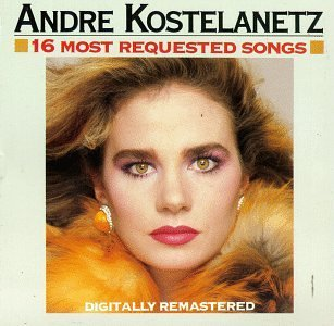 Andre Kostelanetz 16 Most Requested Songs