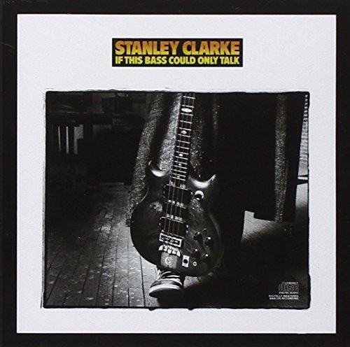 Stanley Clarke If This Bass Could Talk This Item Is Made On Demand Could Take 2 3 Weeks For Delivery