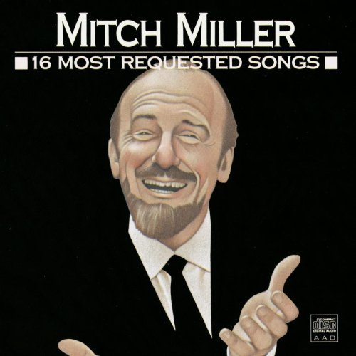 Mitch Miller 16 Most Requested Songs