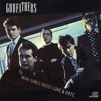 Godfathers More Songs About Love & Hate