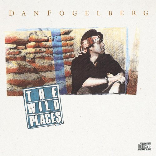 Fogelberg Dan Wild Places