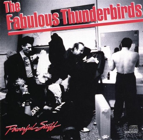 Fabulous Thunderbirds Powerful Stuff