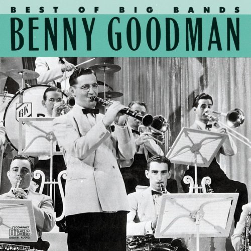Benny Goodman Best Of The Big Bands