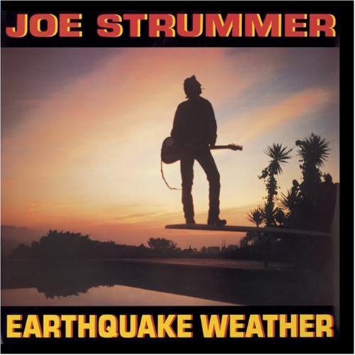 Joe Strummer Earthquake Weather