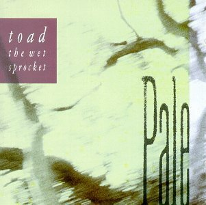 Toad The Wet Sprocket Pale