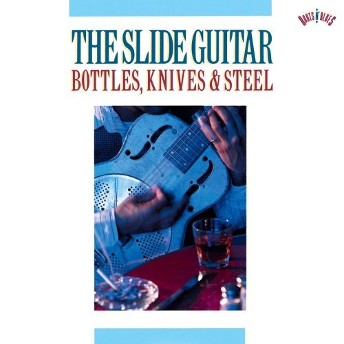 Slide Guitar Vol. 1 Slide Guitar Bottles Kn Fuller House Leadbelly Weldon Slide Guitar