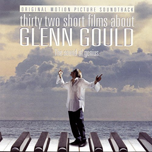 Thirty Two Short Films About Glenn Gould Soundtrack Gould*glenn (pno) Toscanini Nbc So