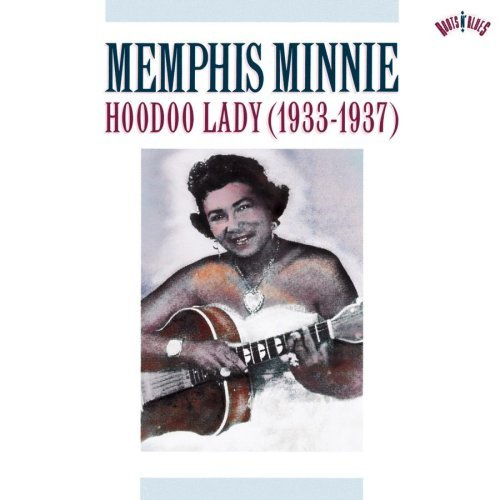 Memphis Minnie Hoodoo Lady (1933 37)