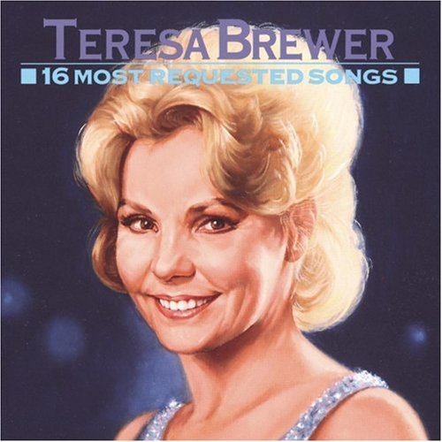Teresa Brewer 16 Most Requested Songs