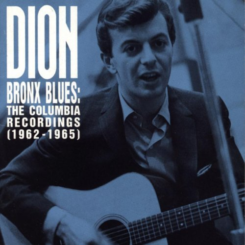 Dion Bronx Blues Columbia Recording