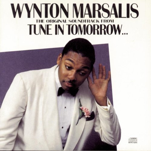 Tune In Tomorrow Soundtrack Music By Wynton Marsalis