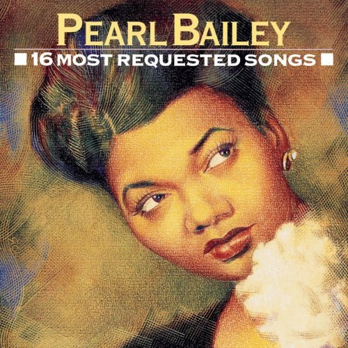 Pearl Bailey 16 Most Requested Songs