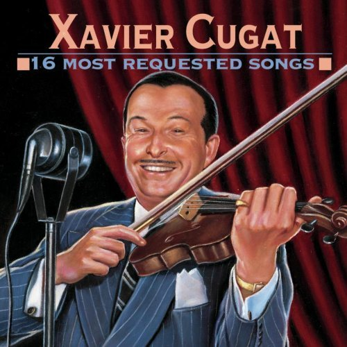 Cugat Xavier 16 Most Requested Songs