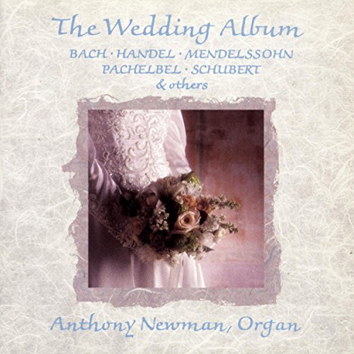 Anthony Newman Wedding Album Newman (org)