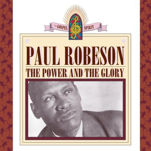 Paul Robeson Power & The Glory