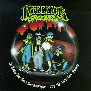 Infectious Grooves Plague That Makes Your Booty M