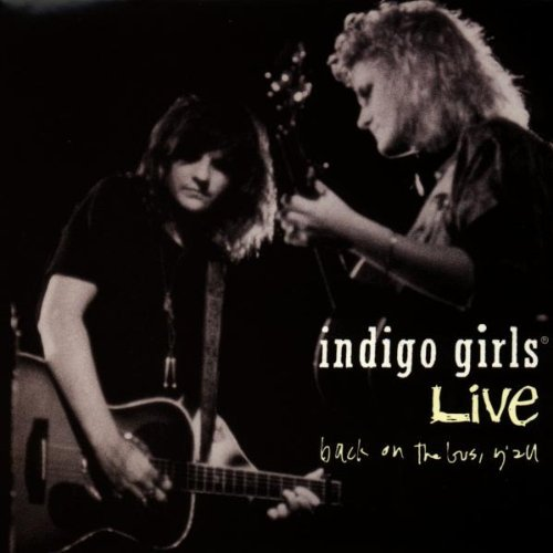Indigo Girls Live Back On The Bus Y'all