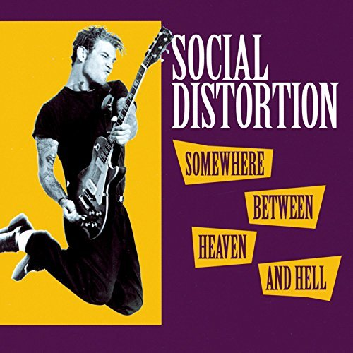 Social Distortion Somewhere Between Heaven & Hell